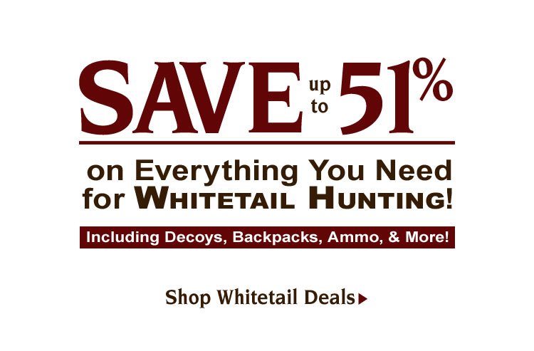 Save up to 51% on Whitetail Hunting Gear