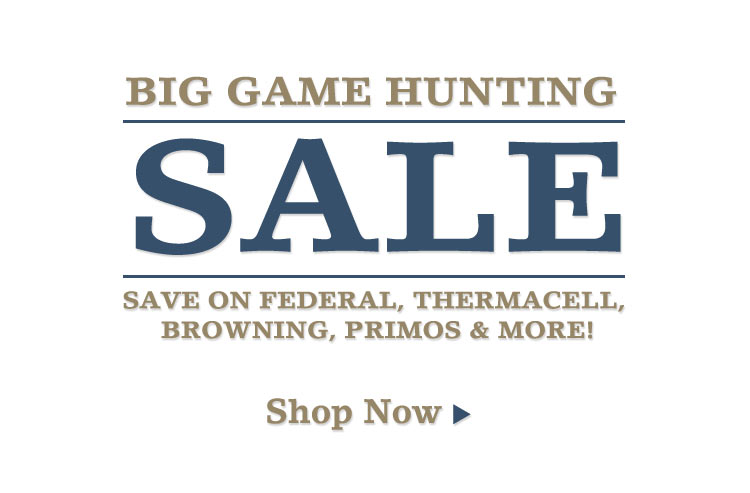 Get Ready for Fall Big Game Hunting!