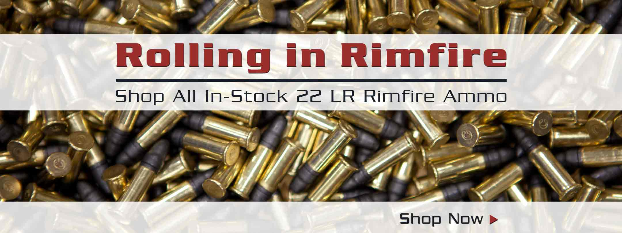 Rolling in Rimfire - Shop all in-stock 22 LR