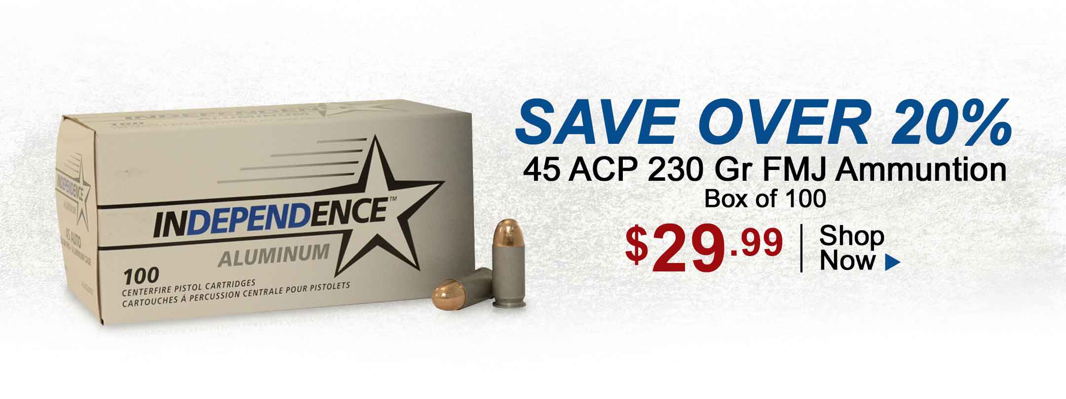 On Sale! $29.99 for Independence 45 ACP 230 Gr FMJ Box of 100