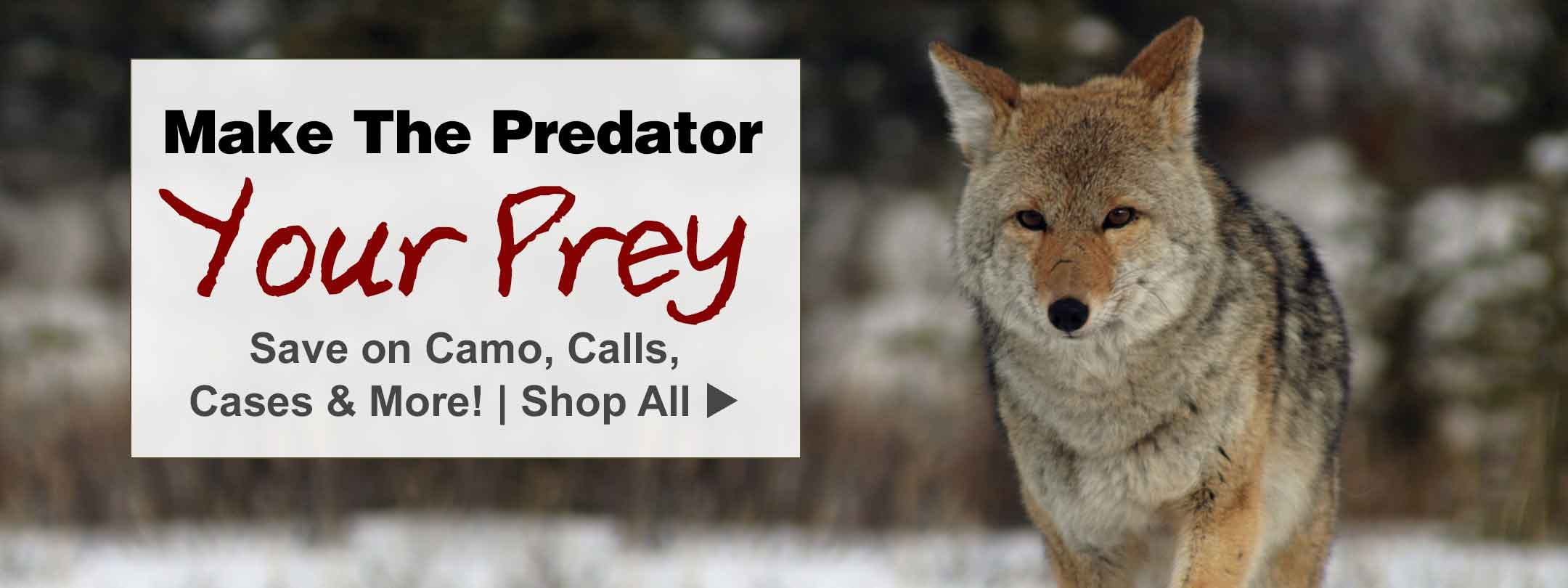 Predator Hunting Sale! Save on Camo, Calls, Cases & More!