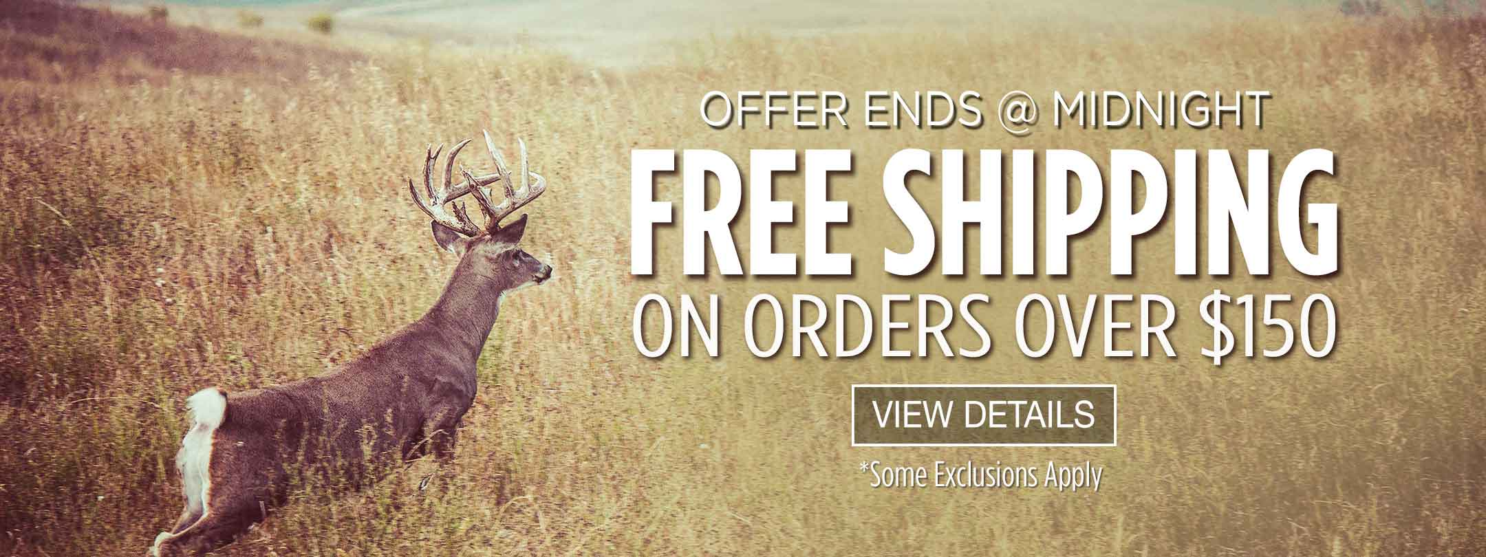 Offer Ends at Midnight! Free Shipping on Orders over $150