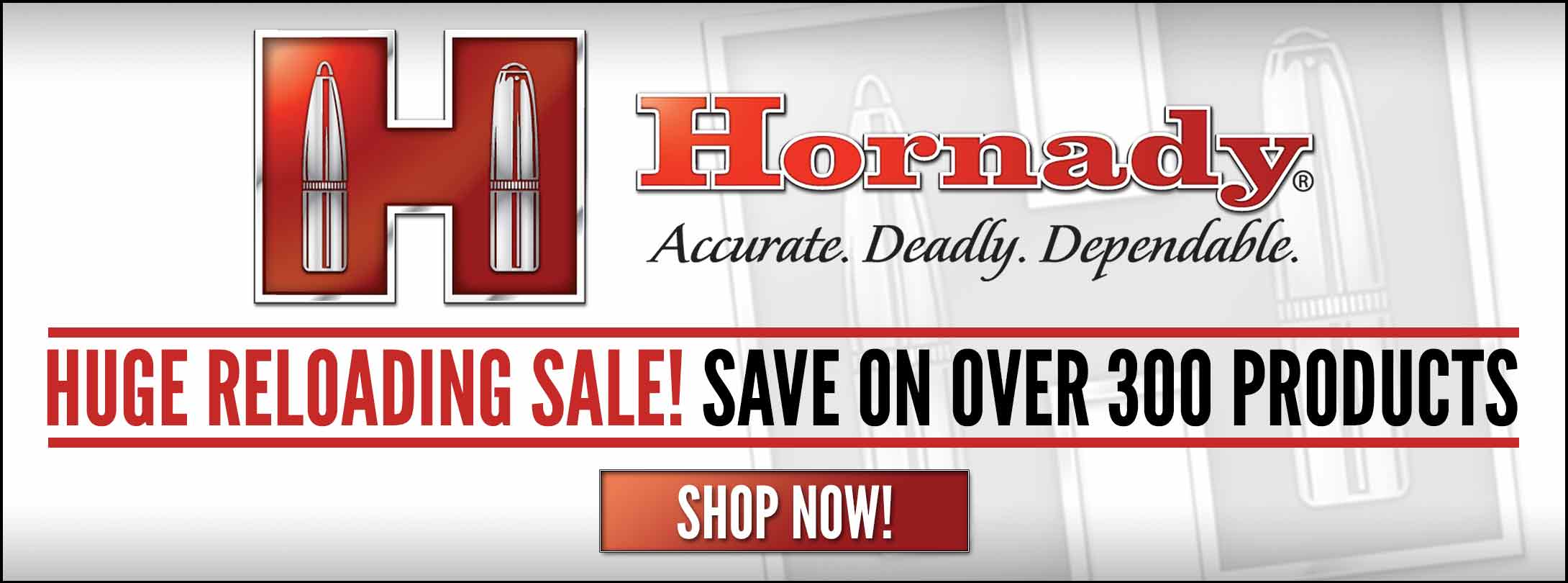 Save on 300+ Hornady Products!