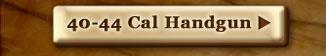 40-44 Cal Handgun