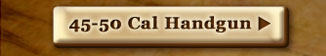 45-50 Cal Handgun