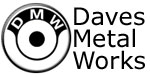 Shop more Dave's Metal Works products