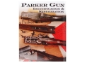"Product detail of ""Parker Gun Identification & Serialization"" Book by Charles E. Price"