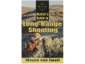 "Product detail of ""Hunter's Guide to Long-Range Shooting"" Book by Wayne van Zwoll"