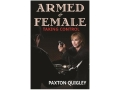 "Product detail of ""Armed and Female: Taking Control"" Book by Paxton Quigley"