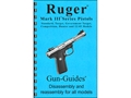 "Product detail of Gun Guides Takedown Guide ""Ruger Mark III Series Pistols"" Book"
