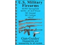 "Product detail of Gun Guides Takedown Guide ""U.S. Military Firearms:  M1903 Springfield, M1911 45 ACP Pistol, M1 Garand, M1 Carbine and Colt AR-15"" Compelation Book"