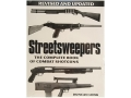 "Product detail of ""Streetsweepers: The Complete Book of Combat Shotguns, Revised Edition"" Book by Duncan Long"