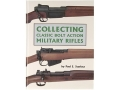 "Product detail of ""Collecting Classic Bolt Action Military Rifles"" Book by Paul S. Scarlata"