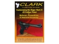 "Product detail of Clark Custom Guns Video ""Customizing the Ruger Mark II .22 for Bullseye, Competition & Improved Accuracy"" DVD"