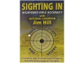 "Product detail of Gun Video ""Highpower Rifle Accuracy: Sighting in Iron Sights and Scopes with Jim Hill"" DVD"