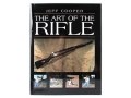"Product detail of ""The Art of the Rifle"" Book by Jeff Cooper"