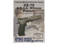 "Product detail of American Gunsmithing Institute (AGI) Technical Manual & Armorer's Course Video ""CZ-75 & E.A.A. Witness Pistols"" DVD"