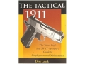 "Product detail of ""The Tactical 1911: The Street Cop's and SWAT Operator's Guide to Employment and Maintenance"" Book by Dave Lauck"