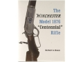 "Product detail of ""The Winchester Model 1876 Centennial Rifle"" Book by Herbert G. Houze"