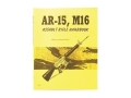 "Product detail of ""AR-15, M16 Assault Rifle"" Handbook"