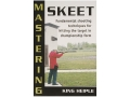 "Product detail of ""Mastering Skeet"" Book By King Heiple"