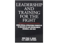 "Product detail of ""Leadership And Training For The Fight"" by MSG Paul R. Howe"