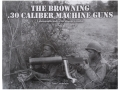 "Product detail of ""Browning .30 Caliber Machine Guns"" Book By Tom Laemlein"