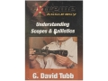 "Product detail of Gun Video ""Extreme Accuracy: Understanding Scopes & Ballistics with G. David Tubb"" DVD"