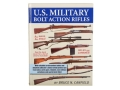 "Product detail of ""U.S. Military Bolt Action Rifles"" Book By Bruce Canfield"
