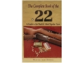 "Thumbnail Image: Product detail of ""The Complete Book of the .22"" Book by Wayne Van ..."