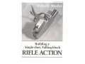 "Product detail of ""Building a Single-Shot, Falling-Block Rifle Action"" Book by Walter Mueller"