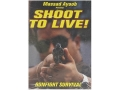 "Gun Video ""Shoot to Live: Gunfight Survival with Massad Ayoob"" DVD"