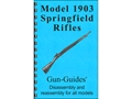 Product detail of Gun Guides Takedown Guide &quot;Model 1903 Springfield Rifles&quot; Book