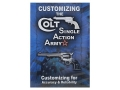 "Competitive Edge Gunworks Video ""Customizing the Colt Single Action Army"" DVD"
