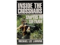 """Inside the Crosshairs: Snipers in Vietnam"" Book by Michael Lee Lanning"