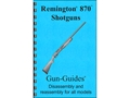 Gun Guides Takedown Guide &quot;Remington 870 Shotguns&quot; Book