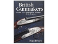 """British Gunmakers Volume Two: Birmingham, Scotland and the Regions"" Book by Nigel Brown"
