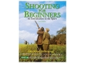 &quot;Shooting For Beginners: 2nd Edtion&quot; Book by Graham Downing