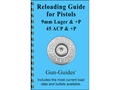 Gun Guides Reloading Guide for Pistols &quot; 9mm Luger, 357 SIG, 40 S&amp;W, and 45 ACP&quot; Book