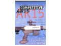 Product detail of &quot;The Competitive AR-15: The Ultimate Technical Manual&quot; Book by Glen Zediker