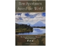 &quot;How Sportsmen Saved the World&quot; Book By E. Donnall Thomax Jr.