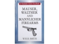 "Product detail of ""Mauser, Walther and Mannlicher Firearms"" Book By W.H.B. Smith"