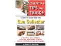 &quot;331+ Essential Tips and Tricks - A How-To Guide for the Gun Collector&quot; Book By Stuart C. Mowbray