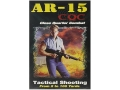 Gun Video &quot;AR-15 CQC, Close Quarters Combat: Tactical Shooting from 2 to 100 Yards&quot; DVD