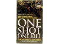 &quot;One Shot-One Kill: American Combat Snipers, World War II, Korea, Vietnam, Beirut&quot; Book by Charles Sasser and Craig Roberts