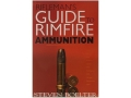 &quot;The Rifleman&#39;s Guide to Rimfire Ammunition&quot; Book by Steven Boelter