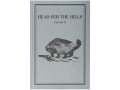 &quot;Head fer the Hills&quot; Russell Annabel Adventure Series Volume 6 Limited Edition Book by Russell Annabel