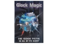Gun Video &quot;Glock Magic: The Glock Pistol in All of its Glory&quot; DVD