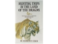&quot;Hunting Trips in the Land of the Dragon&quot; Book by Kenneth P. Czech