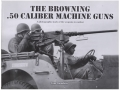 &quot;Browning .50 Caliber Machine Guns&quot; Book By Tom Lawmlein